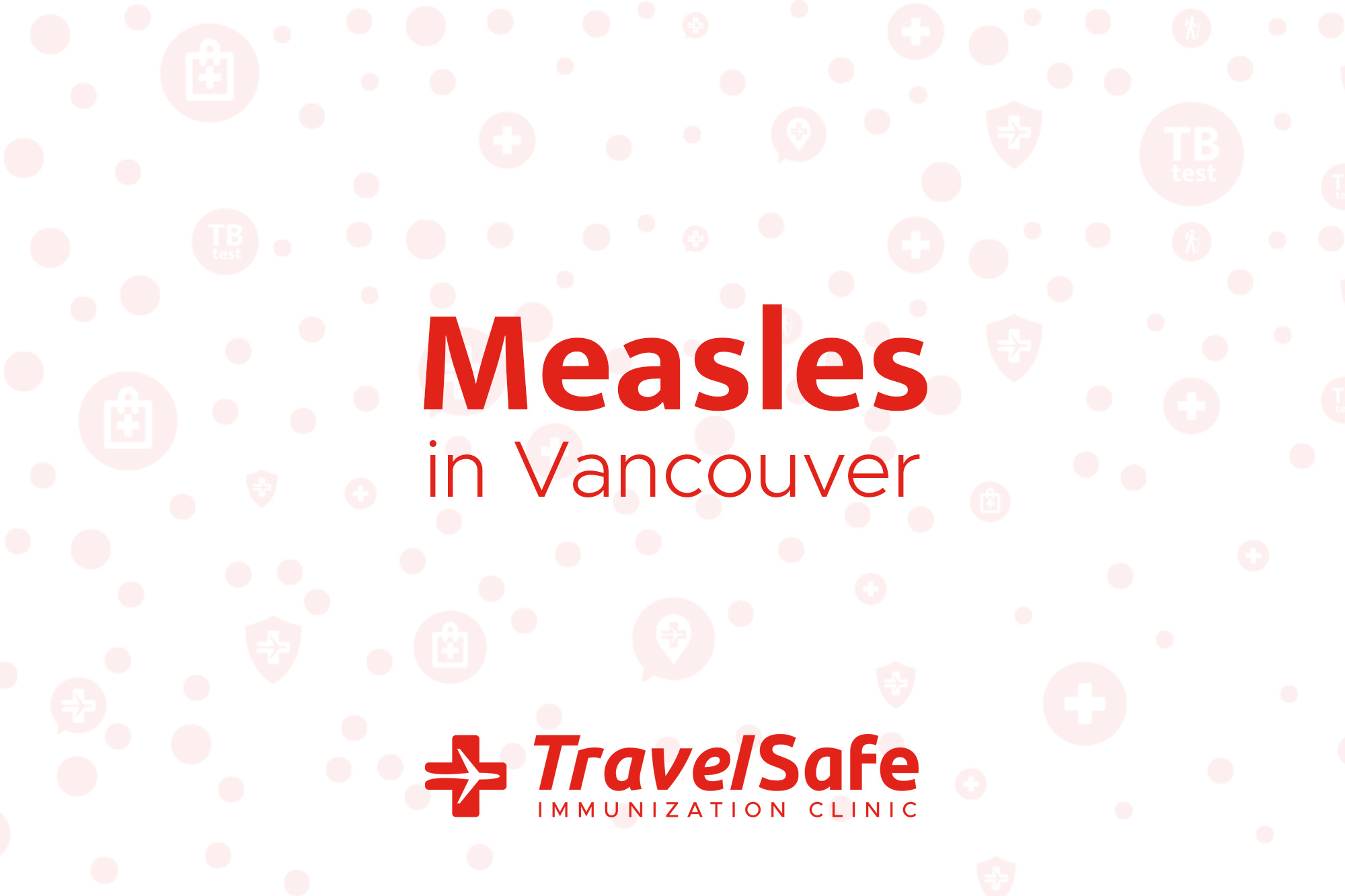 Measles in vancouver - TravelSafe